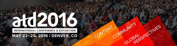 ATD 2016 Thoughts and Takeaways